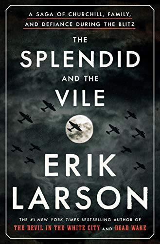 splendid and the vile - erik larson